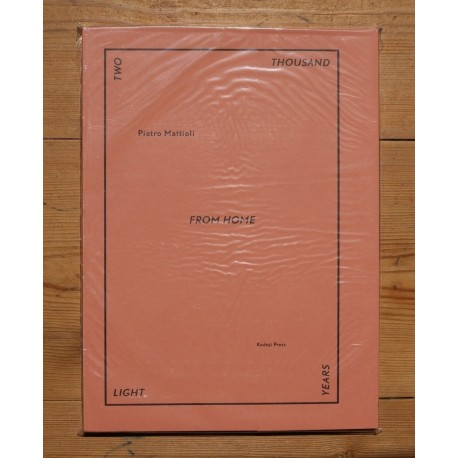 Pietro Mattioli - Two Thousand Light Years From Home (Kodoji Press, )