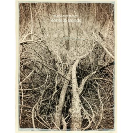 Regina Anzenberger - Roots & Bonds (Anzenberger Editions, 2015)