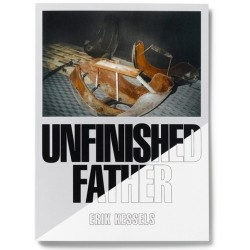 Erik Kessels - Unfinished Father (RVB Books, 2015)