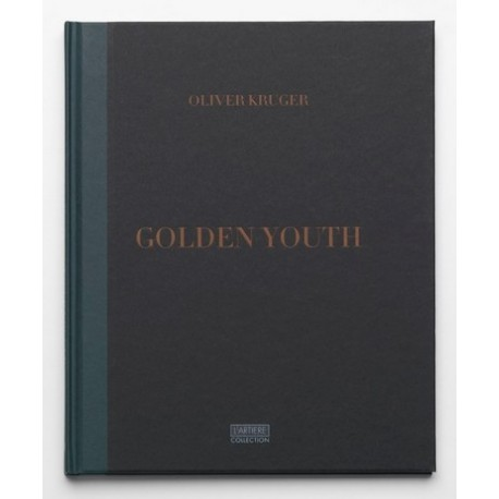 Oliver Kruger - Golden Youth (L'Artiere Editions, 2015)