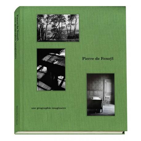 Pierre de Fenoÿl, une géographie imaginaire (Editions Xavier Barral, 2015)