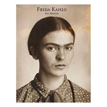 Frida Kahlo, ses photos (André Frère Editions, 2014)