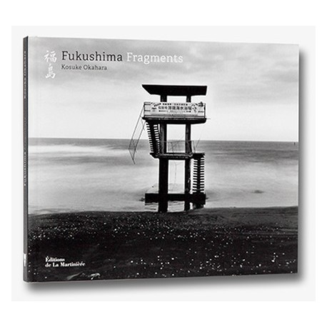 Kosuke Okahara - Fukushima, Fragments (Editions de la Martinière, 2015)