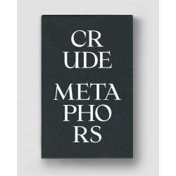 T. Hido / M. Hosokura / E. Martins / E. Teichmann / R. Ballen - Crude Metaphors (HOTSHOE, 2015)