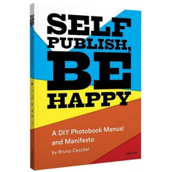 Bruno Ceschel - Self Publish Be Happy (Aperture, 2015)