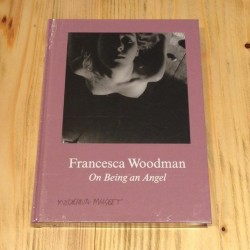 Francesca Woodman - On Being an Angel (Moderna Museet / Koenig Books, 2015)