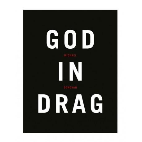 Michael Donovan - God in Drag (Editions du LIC, 2013)