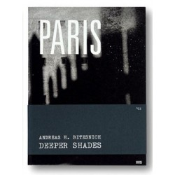 Andreas H. Bitesnich - Deeper Shades 03 PARIS (Room5Books, 2013)