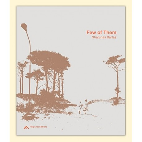 Sharunas Bartas - Few of Them (Filigranes, 2016)
