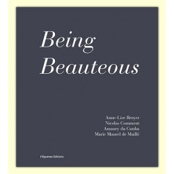 Anne-Lise Broyer, Nicolas Comment, Amaury da Cunha and Marie Maurel de Maillé - Being Beauteous (Filigranes, 2015)