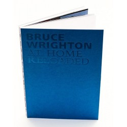 Bruce Wrighton - At Home Reloaded (Only Photography, 2015)
