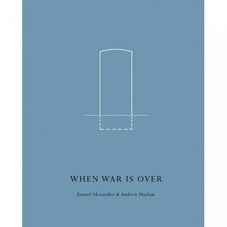 Daniel Alexander - When War Is Over (Dewi Lewis Publishing, 2016)