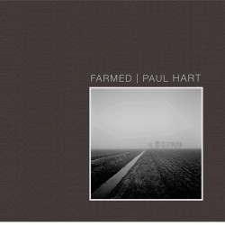 Paul Hart - FARMED (Dewi Lewis, 2016)