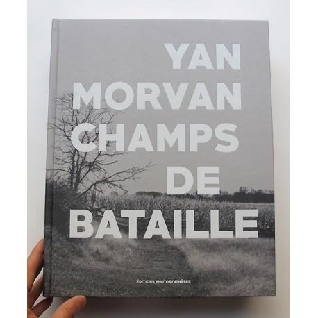 Yan Morvan - Champs de bataille (Éditions Photosynthèses, 2015)