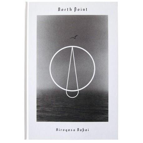 Hiroyasu Nakai - North Point (Roshin Books, 2016)