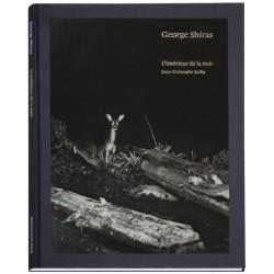George Shiras - L'intérieur de la nuit (Editions Xavier Barral, 2015)