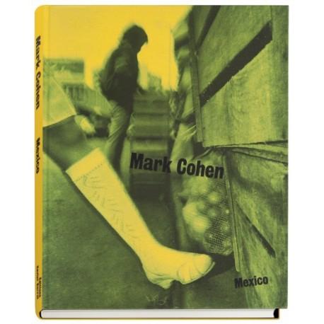 Mark Cohen - Mexico (Editions Xavier Barral, 2016)
