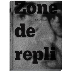 Cédric Delsaux - Zone de repli (Editions Xavier Barral, 2014)
