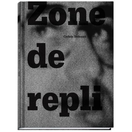 Cédric Delsaux - Zone de repli (Editions Xavier Barral, 2014)