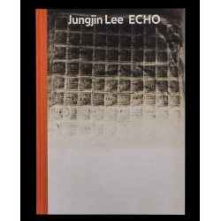 Jungjin Lee - Echo (Spector Books, 2016)