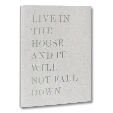 Alessandro Laita & Chiaralice Rizzi - Live in the house and it will not fall down (Mack Books, 2016)