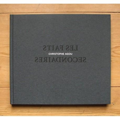 Christophe Agou - Les faits secondaires (Auto-publié, 2013)